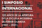 I Simposio Internacional 120 años de la apertura de la Escuela Moderna de Francisco Ferrer Guardia